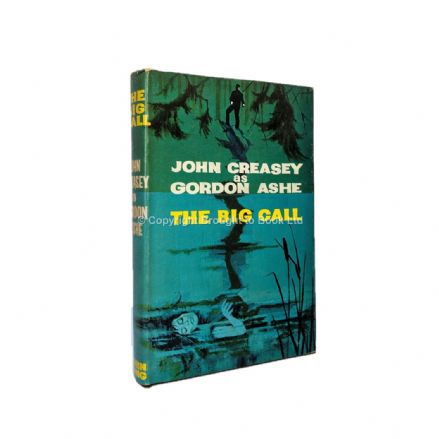 The Big Call by Gordon Ashe John Creasey First Edition John Long 1964